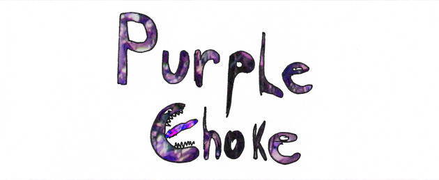 Purple Choke